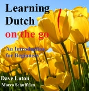 Simple Dutch on the Go - An Introduction for Beginners ebook by Dave Luton,Marco Schuffelen
