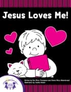 Jesus Loves Me ebook by Kim Mitzo Thompson, Karen Mitzo Hilderbrand, Jackie Binder,...