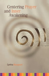 Centering Prayer and Inner Awakening ebook by Cynthia Bourgeault