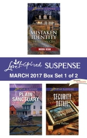 Harlequin Love Inspired Suspense March 2017 - Box Set 1 of 2 - An Anthology ebook by Shirlee McCoy, Alison Stone, Lisa Phillips