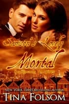 Samson's Lovely Mortal (Scanguards Vampires #1) ebook by Tina Folsom