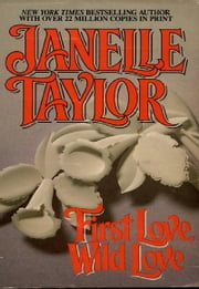 First Love Wild Love ebook by Janelle Taylor