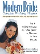 Modern Bride Complete Wedding Planner - The #1 Bridal Magazine Helps You Create the Wedding of Your Dreams ebook by Cele Goldsmith Lalli, Stephanie H. Dahl