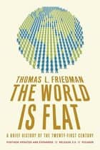 The World Is Flat 3.0 ebook by Thomas L. Friedman