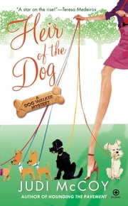Heir of the Dog - A Dog Walker Mystery ebook by Judi McCoy