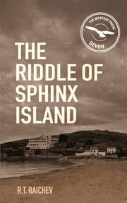 The Riddle of Sphinx Island - An Antonia Darcy and Major Payne Mystery ebook by R. T. Raichev
