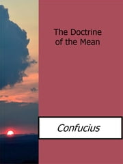 The Doctrine of the Mean ebook by Confucius