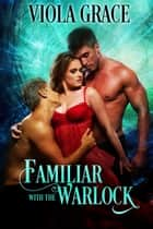 Familiar with the Warlock ebook by Viola Grace