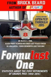 Formulast One: Statistics About the First Retirements of Grands Prix (1950-2015) ebook by Brock Beard