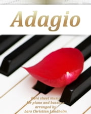 Adagio Pure sheet music for piano and bassoon arranged by Lars Christian Lundholm ebook by Pure Sheet Music
