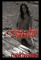 Cruise Ship Captives ebook by Roger Hastings