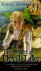 Secret Of Devil Lake ebook by Robert Sutherland