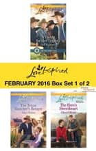 Love Inspired February 2016 - Box Set 1 of 2 - An Anthology ebook by Deb Kastner, Allie Pleiter, Cheryl Wyatt