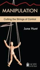 Manipulation ebook by June Hunt