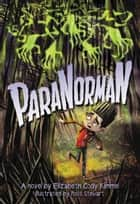 ParaNorman: A Novel Extended Free Preview ebook by LAIKA, Elizabeth Cody Kimmel