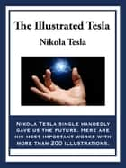 The Illustrated Tesla ebook by Nikola Tesla