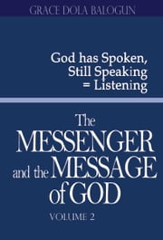 The Messenger and the Message of God volume 2 ebook by Grace   Dola Balogun