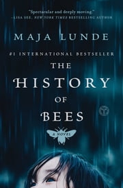 The History of Bees - A Novel ebook by Maja Lunde