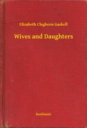 Wives and Daughters ebook by Elizabeth Cleghorn Gaskell