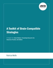A Toolkit of Brain-Compatible Strategies - A Chapter from Brain Matters: Translating Research into Classroom Practice, 2nd Edition ebook by Patricia Wolfe