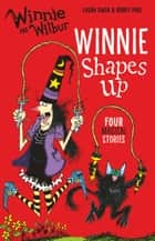 Winnie and Wilbur: Winnie Shapes Up ebook by Laura Owen, Korky Paul