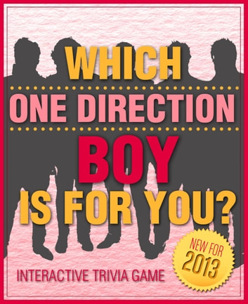 Which One Direction Boy is For You? - Fun and Interactive Personality  Trivia Game Test - One Hundred (100) Jam Packed Questions for Accurate  Results