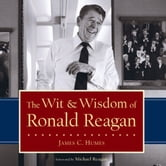 The Wit & Wisdom of Ronald Reagan ebook by James C. Humes