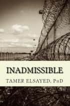 Inadmissible ebook by Tamer Elsayed