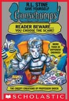 The Creepy Creations of Professor Shock (Give Yourself Goosebumps #14) ebook by R. L. Stine