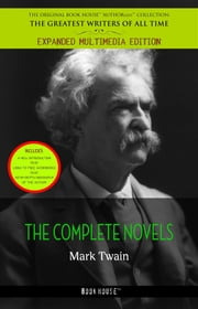 The Complete Novels [contains links to free audiobooks] ebook by Mark Twain