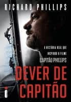 Dever de capitão ebook by Richard Phillips