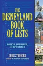 The Disneyland Book of Lists ebook by Chris Strodder