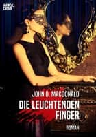 DIE LEUCHTENDEN FINGER - Thriller ebook by