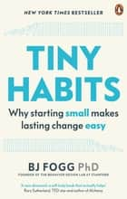 Tiny Habits - The Small Changes That Change Everything ebook by BJ Fogg
