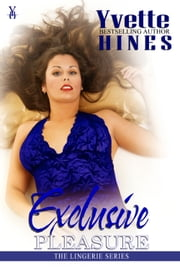 Exclusive Pleasure ebook by Yvette Hines