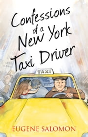 Confessions of a New York Taxi Driver (The Confessions Series) ebook by Eugene Salomon