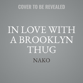 In Love with a Brooklyn Thug audiobook by Nako