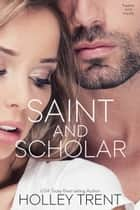 Saint and Scholar ebook by Holley Trent