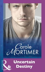 Uncertain Destiny (Mills & Boon Modern) ebook by Carole Mortimer