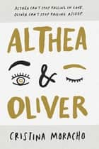 Althea & Oliver ebook by Cristina Moracho