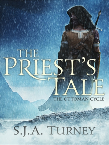 The Priest's Tale ebook by S.J.A. Turney