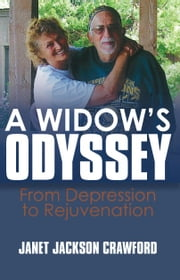 A Widow's Odyssey - From Depression to Rejuvenation ebook by Janet Jackson Crawford