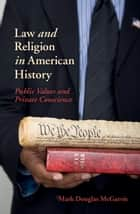 Law and Religion in American History ebook by Mark Douglas McGarvie