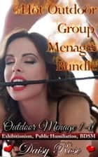 6 Hot Outdoor Group Menages Bundle - Books 1 - 6 of 'Outdoor Menage' ebook by Daisy Rose
