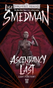 Ascendency of the Last - Lady Penitent, Book III ebook by Lisa Smedman