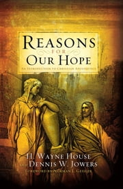 Reasons for Our Hope ebook by H. Wayne House,Dennis W. Jowers