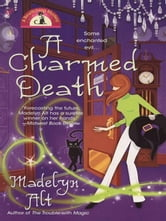 A Charmed Death ebook by Madelyn Alt