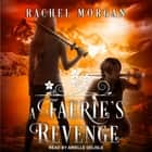 A Faerie's Revenge audiobook by Rachel Morgan