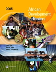 African Development Indicators 2005: From the World Bank Africa Database ebook by World Bank Group