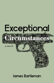 Exceptional Circumstances ebook by James Bartleman